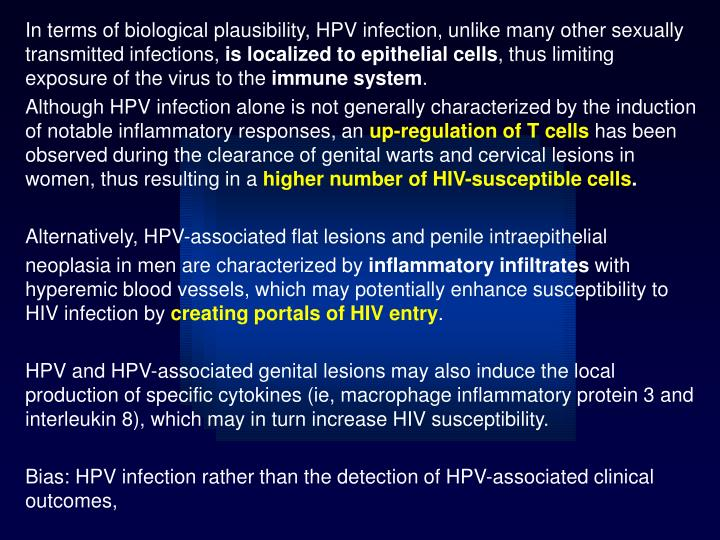 In terms of biological plausibility, HPV infection, unlike many other sexually transmitted infections,