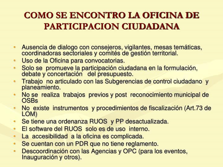 COMO SE ENCONTRO LA OFICINA DE PARTICIPACION CIUDADANA