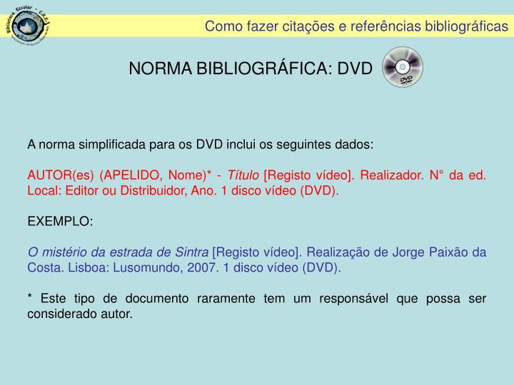 NORMA BIBLIOGRÁFICA: DVD