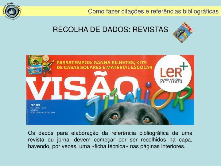 RECOLHA DE DADOS: REVISTAS