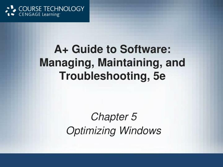 A guide to software managing maintaining and troubleshooting 5e