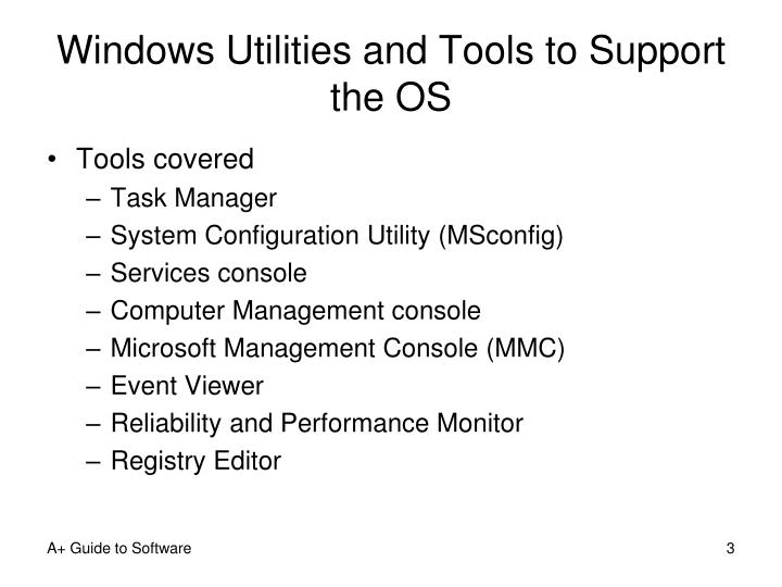 Windows Utilities and Tools to Support the OS