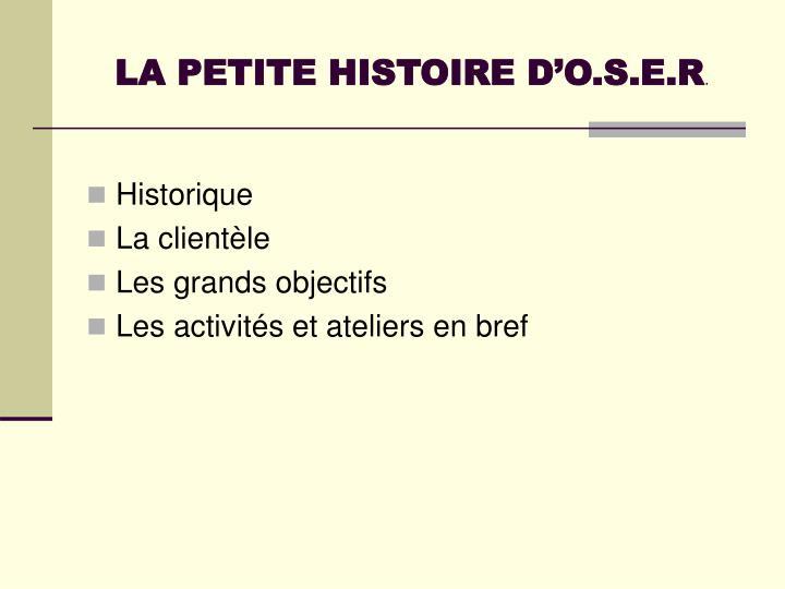LA PETITE HISTOIRE D'O.S.E.R