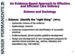 an evidence based approach to effective and efficient care delivery science and sociology