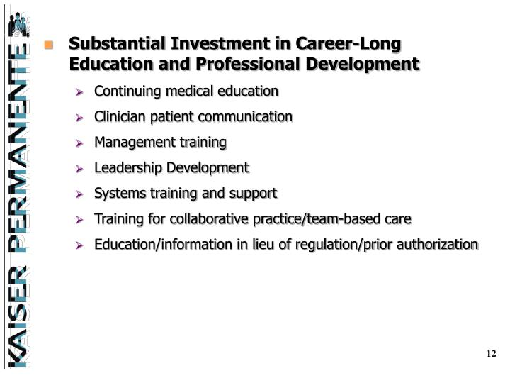 Substantial Investment in Career-Long Education and Professional Development