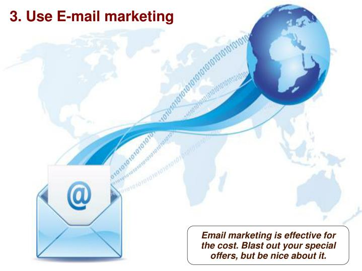 3. Use E-mail marketing
