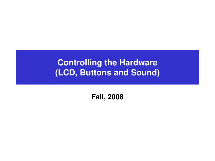 Controlling the hardware lcd buttons and sound