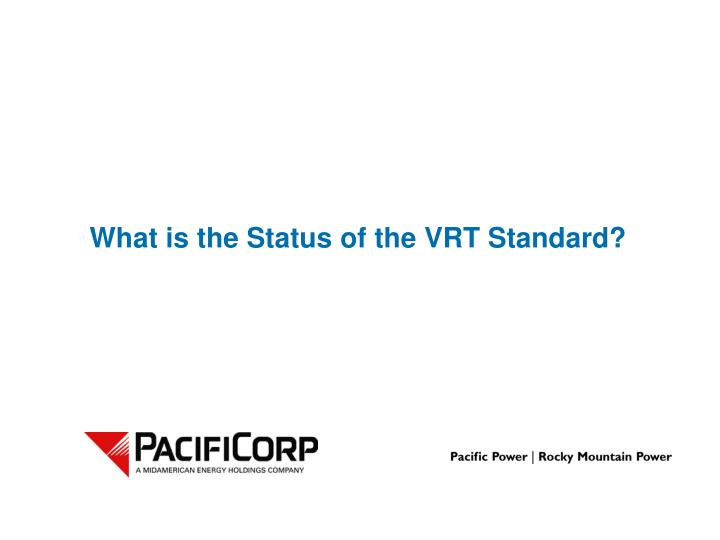 What is the status of the vrt standard