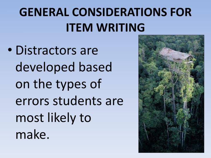 GENERAL CONSIDERATIONS FOR ITEM WRITING
