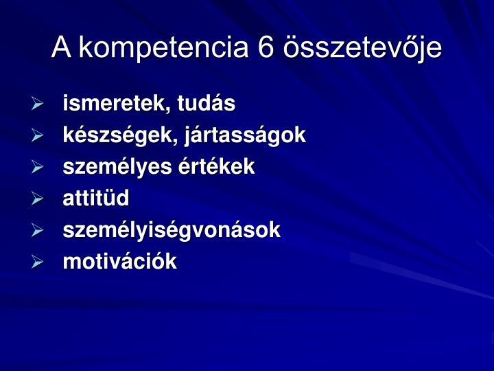 A kompetencia 6 összetevője