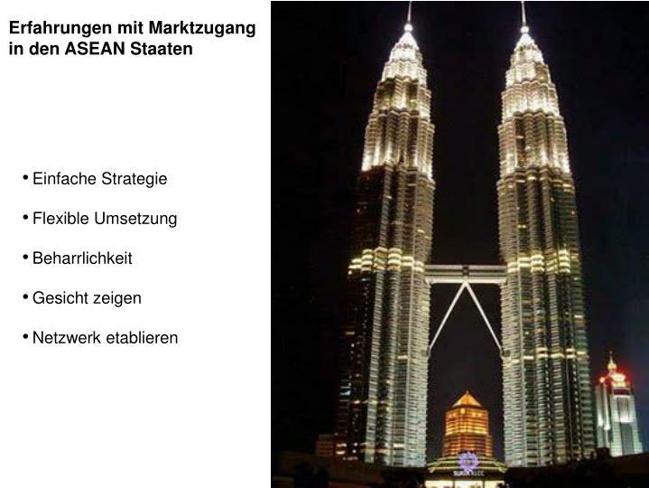 Erfahrungen mit Marktzugang in den ASEAN Staaten