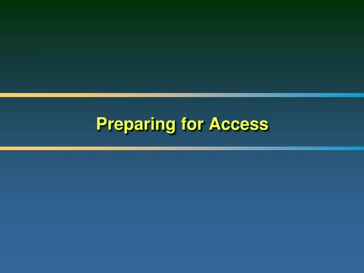 Preparing for Access