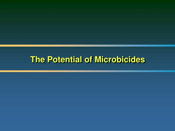 The Potential of Microbicides