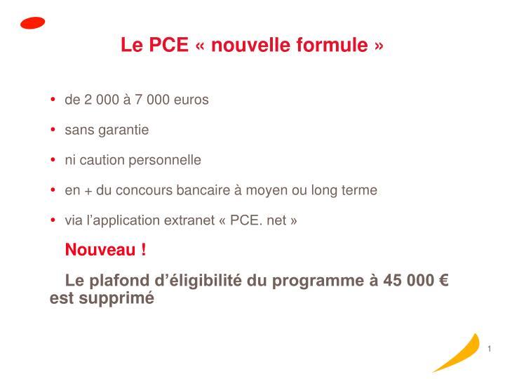Le PCE « nouvelle formule »