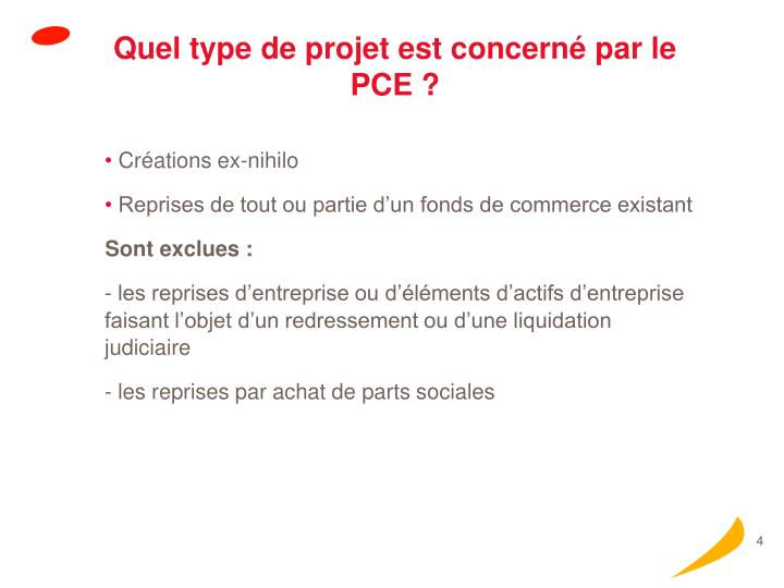 Quel type de projet est concerné par le PCE ?
