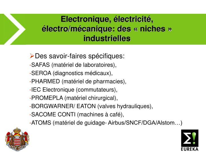 Electronique, électricité, électro/mécanique: des «niches» industrielles