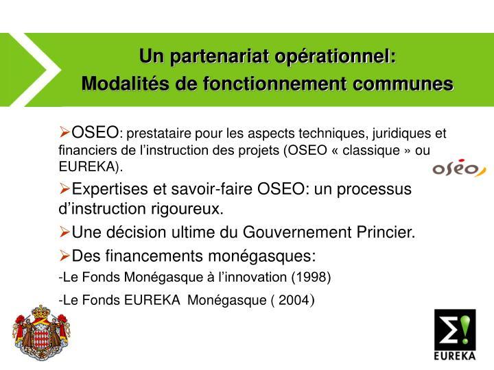Un partenariat opérationnel: