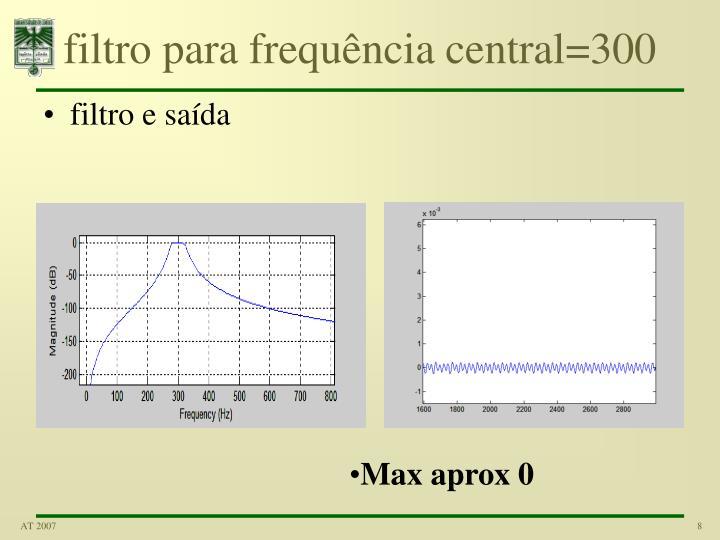 filtro para frequência central=300