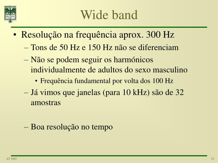Wide band