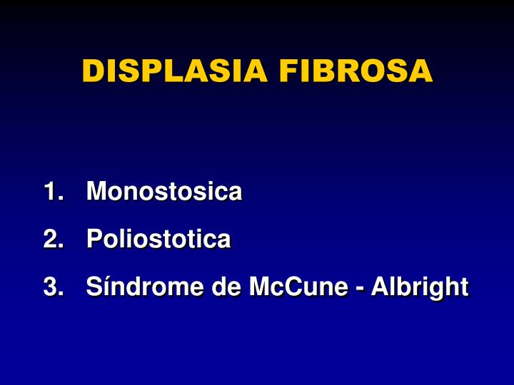 DISPLASIA FIBROSA