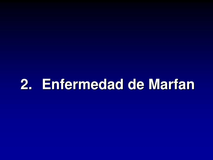 2.Enfermedad de Marfan