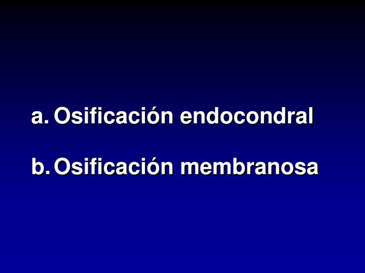 a.Osificación endocondral