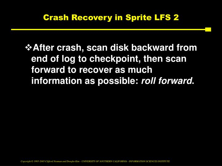 Crash Recovery in Sprite LFS 2