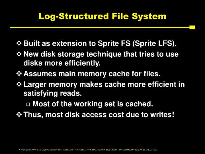 Log-Structured File System
