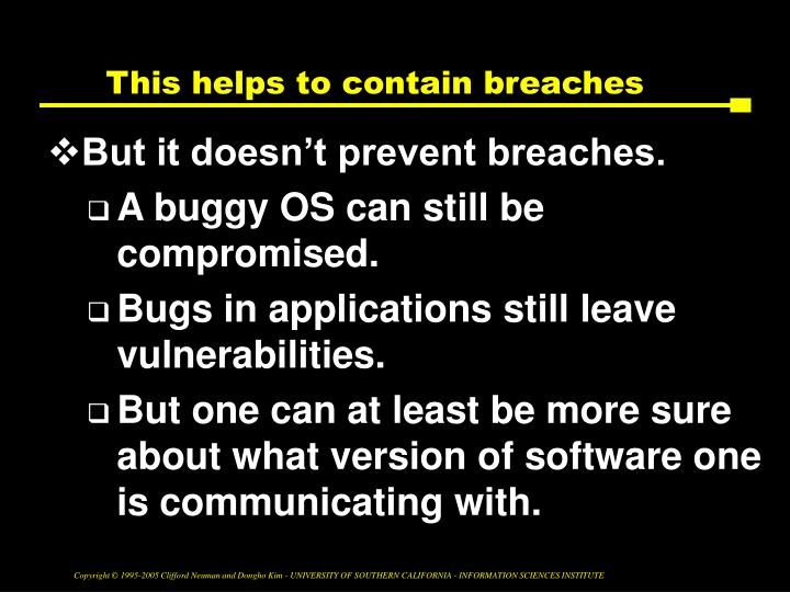 This helps to contain breaches