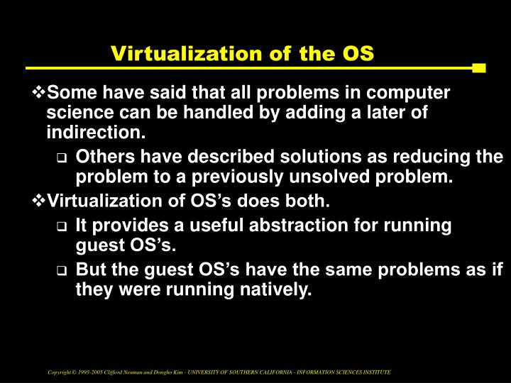 Virtualization of the OS