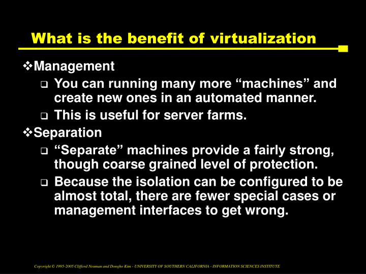 What is the benefit of virtualization