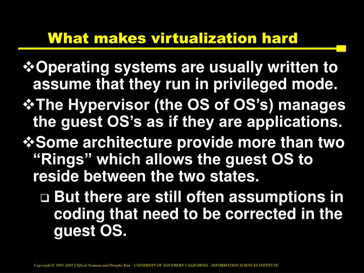What makes virtualization hard