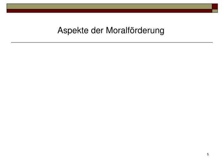 Aspekte der Moralförderung