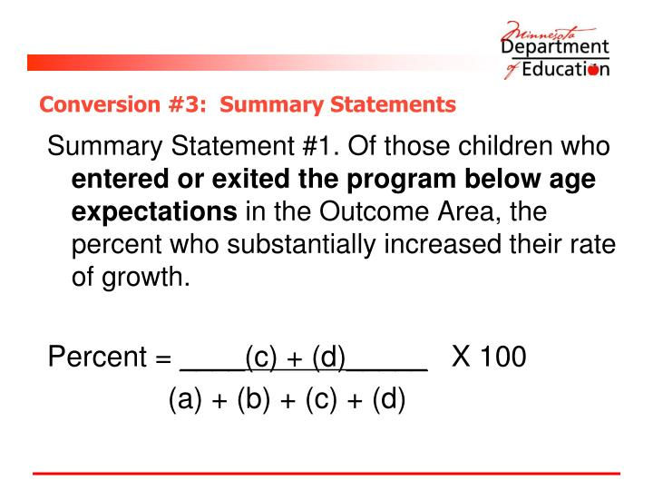 Conversion #3:  Summary Statements