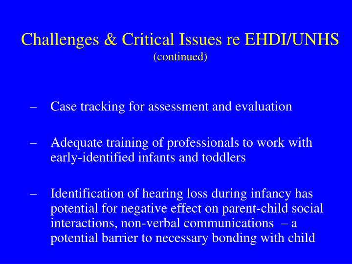 Challenges & Critical Issues re EHDI/UNHS