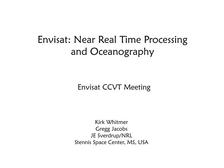 Envisat: Near Real Time Processing