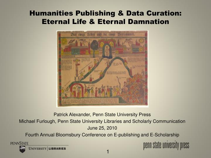 humanities publishing data curation eternal life eternal damnation