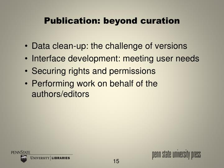 Publication: beyond curation