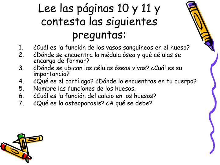 Lee las páginas 10 y 11 y contesta las siguientes preguntas: