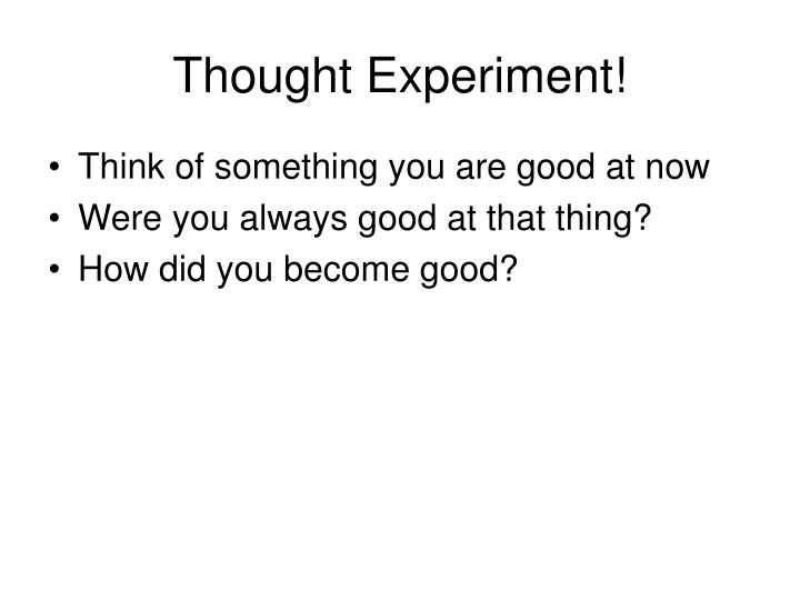 Thought Experiment!