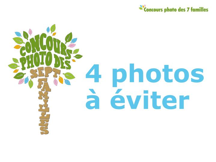 4 photos à éviter