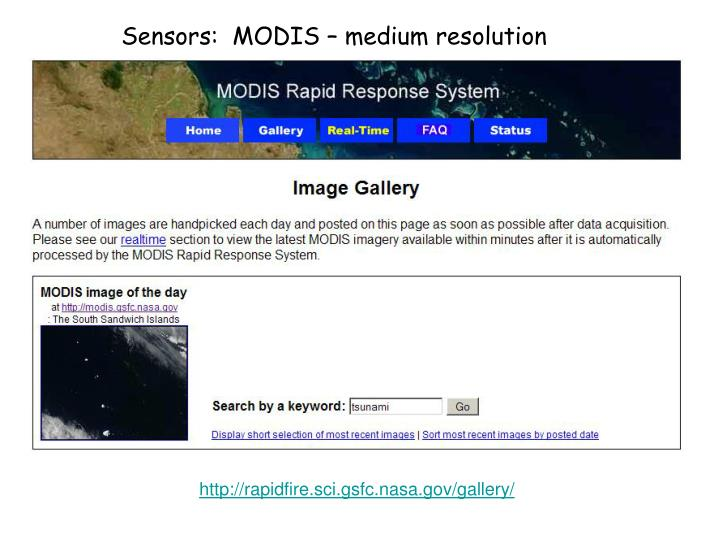 Sensors:  MODIS – medium resolution