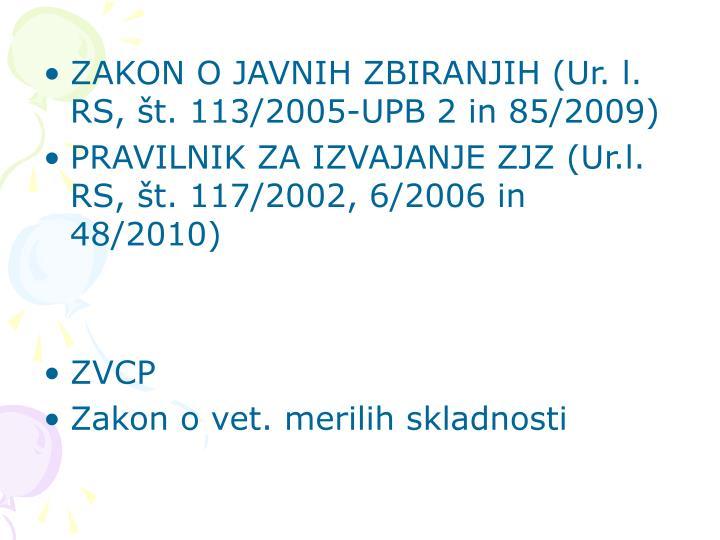 ZAKON O JAVNIH ZBIRANJIH (Ur. l. RS, št. 113/2005-UPB 2 in 85/2009)