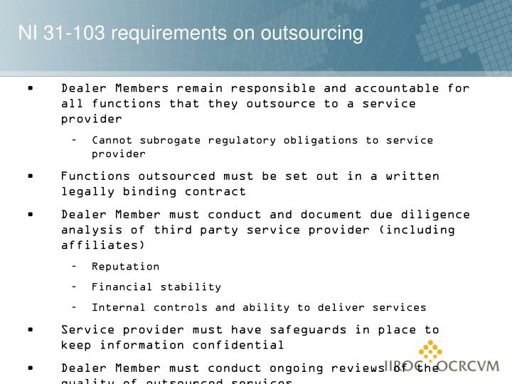 Dealer Members remain responsible and accountable for all functions that they outsource to a service provider