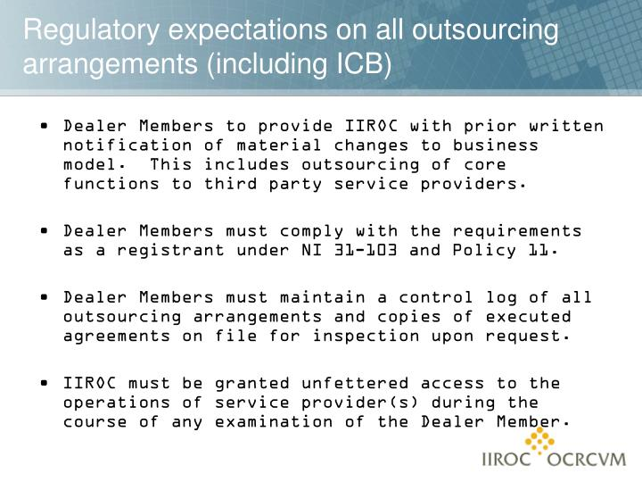 Dealer Members to provide IIROC with prior written notification of material changes to business model.  This includes outsourcing of core functions to third party service providers.
