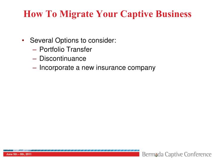 How To Migrate Your Captive Business
