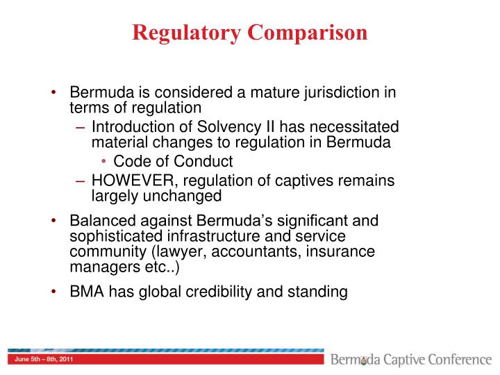 Bermuda is considered a mature jurisdiction in terms of regulation