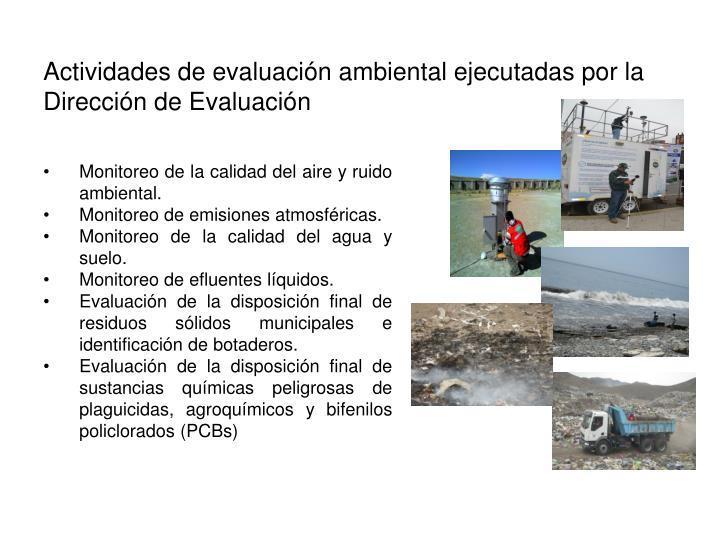 Actividades de evaluación ambiental ejecutadas por la Dirección de Evaluación