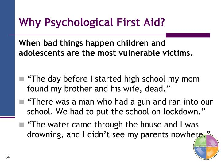 Why Psychological First Aid?