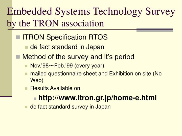 Embedded systems technology survey by the tron association